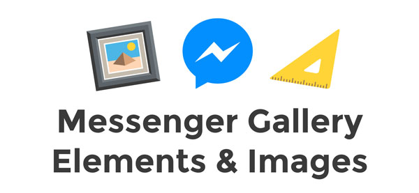 Post about Facebook Messenger Gallery Elements with Image Dimensions and Examples