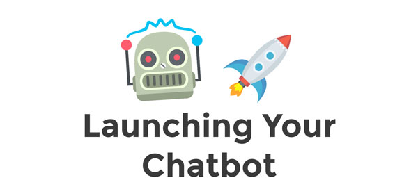 Chatbot Launch: Where and How