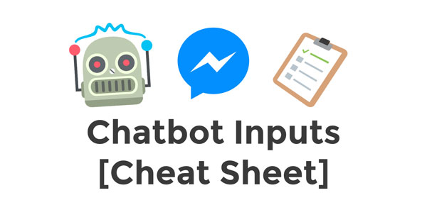 Cheat Sheet: Chatbot Command Types for Facebook Messenger